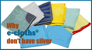 why ecloths don't have silver in them